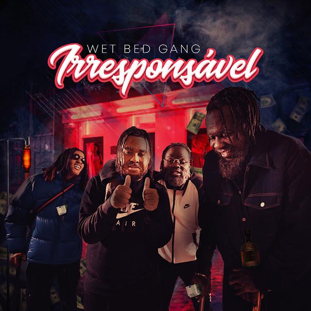 Wet Bed Gang - Irresponsvel (Rap)