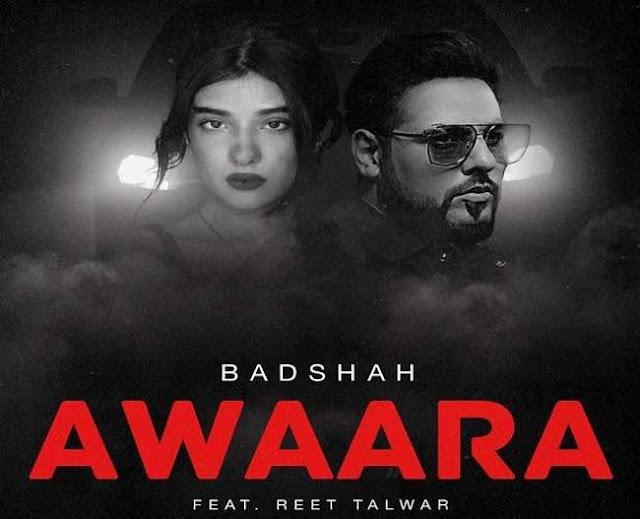 Awaara Lyrics in English :- Badshah | Reet Talwar, awaara lyrics