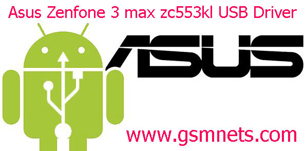 Asus Zenfone 3 max zc553kl USB Driver Download