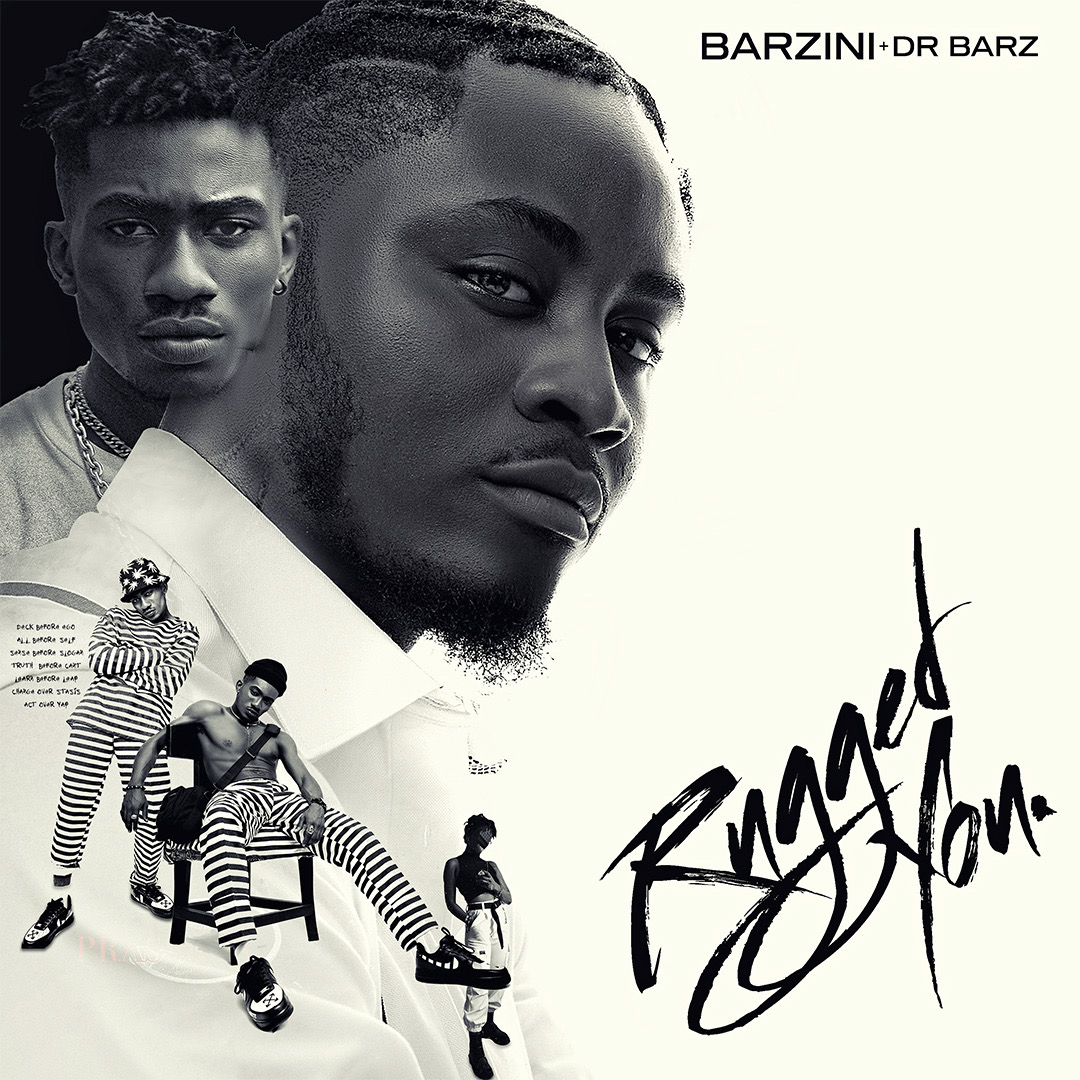 Barzini - Rugged You ft Dr Barz #Arewapublisize