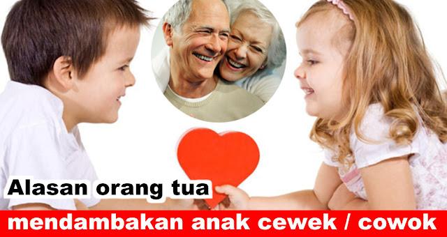Alasan orang tua mendambakan anak cewek / cowok untuk masa tua mereka