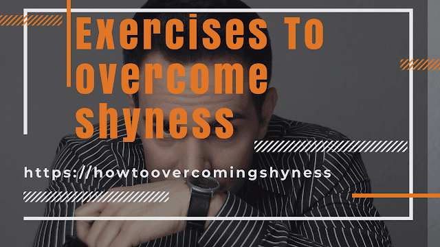 Exercises To overcome shyness