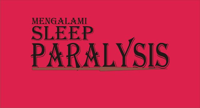 Tidur di Malam Hari (Sleep Paralysis)