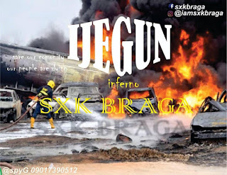 sxk Braga, Ijegun Fire, Ijegun inferno, Nigeria latest song