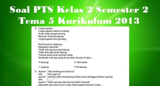 Soal PTS Kelas 2 Semester 2 Tema 5 Kurikulum 2013