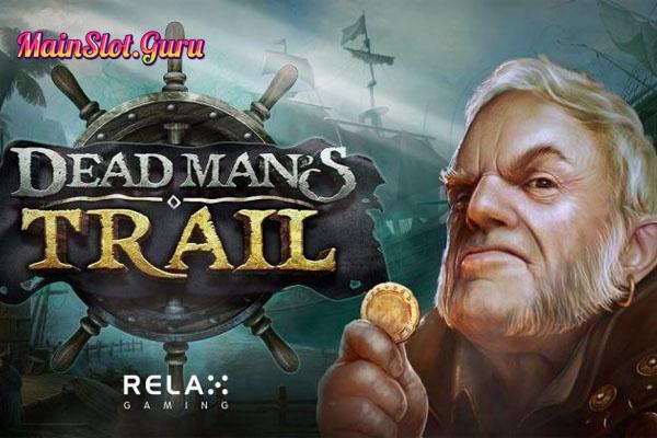 Main Gratis Slot Demo Dead Man's Trail Relax Gaming