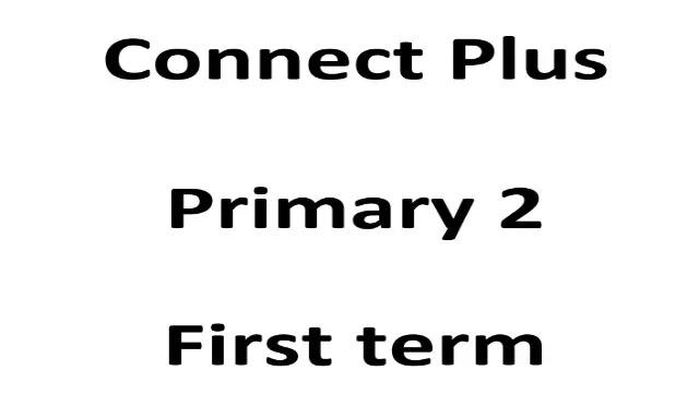 مذكرة كونكت بلس منهج الصف الثاني الابتدائي الترم الاول