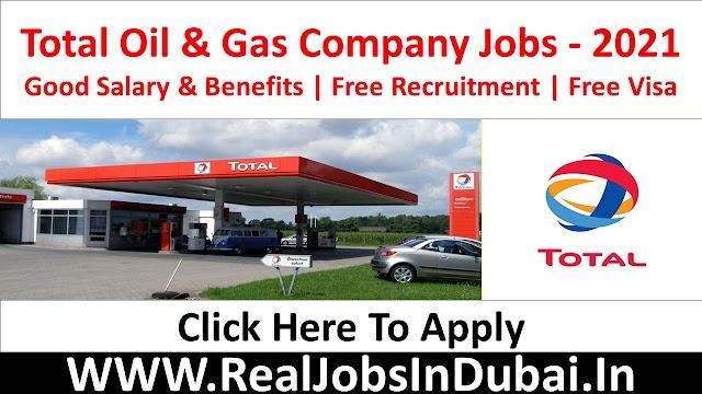 Total Oil And Gas Company Jobs In Dubai - UAE 2021