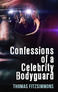 Confessions of a Celebrity Bodyguard - a mystery action adventure by Thomas Fitzsimmons