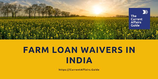 Farm Loan Waivers in India