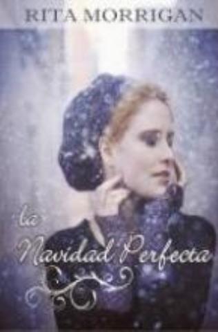 La navidad perfecta - Rita Morrigan