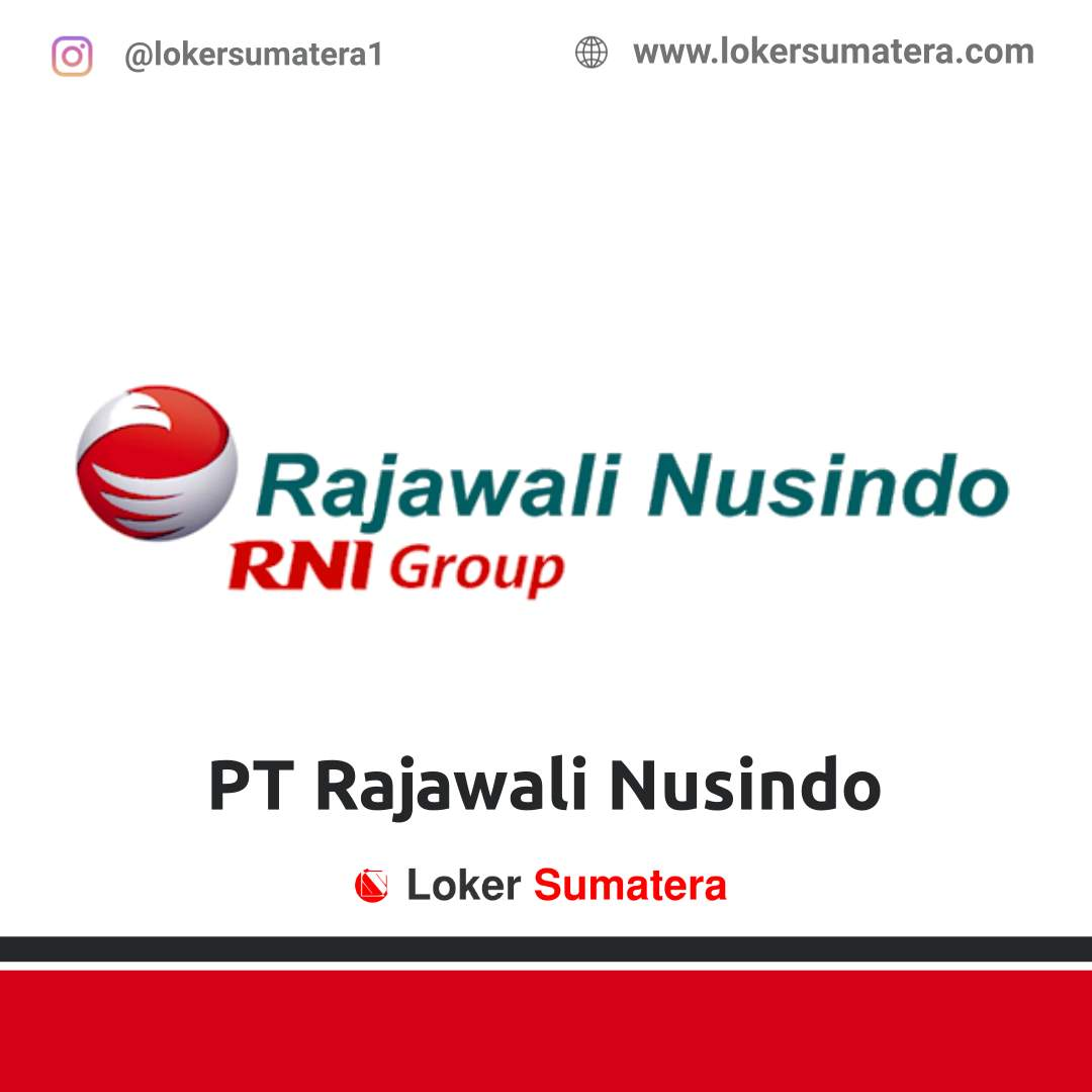 Lowongan Kerja Pekanbaru: PT Rajawali Nusindo Desember 2020