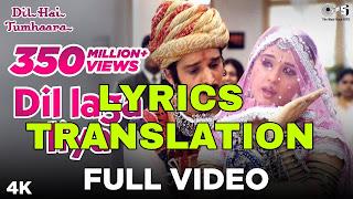Dil Laga Liya Lyrics in English | With Translation | - Dil Hai Tumhara