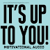 Download Motivational Audio: It's Up to You