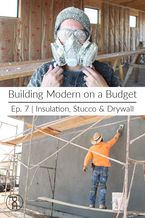 The good bad and ugly of spray-in foam insulation drywall and stucco installation in our DIY modern home build video series