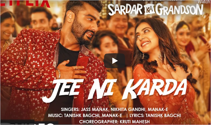 Jee Ni Karda Lyrics | Sardar Ka Grandson | Arjun Kapoor