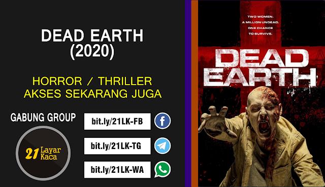 DEAD EARTH (2020) - SUB INDO - 21 LayarKaca Sinopsis