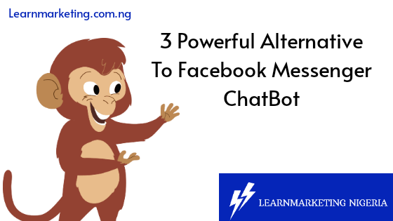 3 Powerful Alternative To Facebook Messenger ChatBot