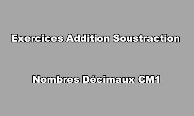 Exercices Addition Soustraction Nombres Décimaux CM1