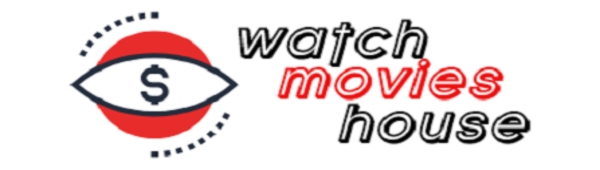 WATCH MOVIES HOUSE | movie review