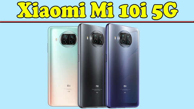 Xiaomi Mi 10i 5G मोबाइल की फुल डिटेल    Mi 10i 5G Mobile in Hindi   Full Specification and Features