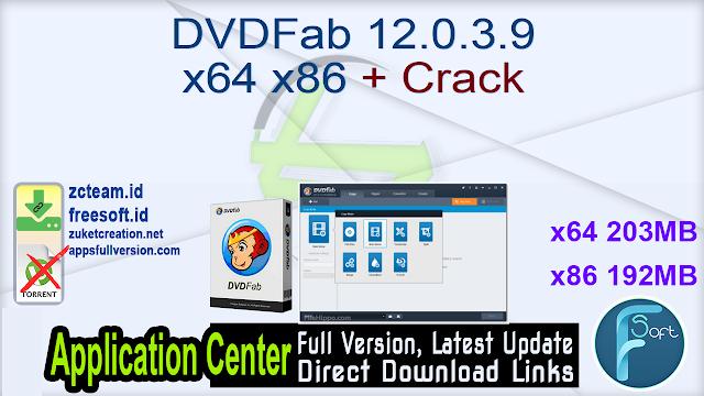 DVDFab 12.0.3.9 x64 x86 + Crack_ ZcTeam.id