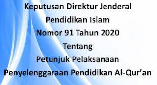 Download Petunjuk Pelaksanaan (Juklak – Juknis) Penyelenggaraan Pendidikan Al-Quran Sesuai Keputusan Dirjen Pendis Nomor 91 Tahun 2020