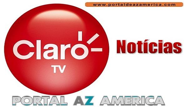 Resultado de imagem para A operadora Claro TV PORTAL AZAMERICA
