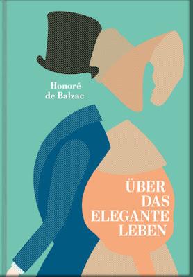 Honoré de Balzac: Über das elegante Leben - Traité de la vie élegante