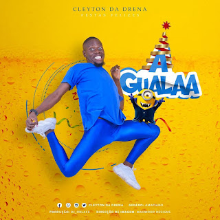 Cleyton da drena - A Gualaa ( 2020 ) [DOWNLOAD]