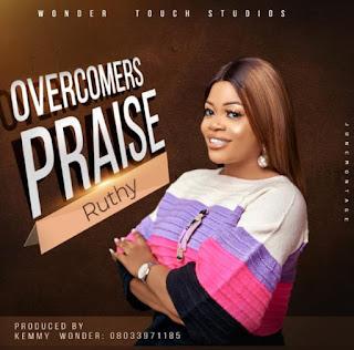Ruthy - Overcomers Praise