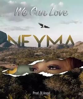 Neyma - We Can Love (Marrabenta)