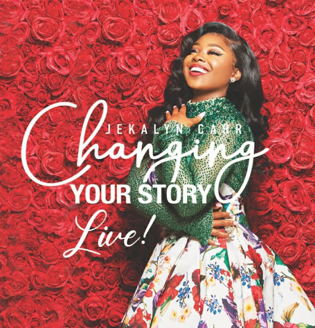 Jekalyn Carr -Changing Your Story