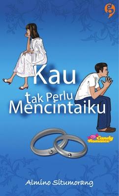 Kau Tak Perlu Mencintaiku by Almino Situmorang Pdf