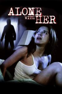 Watch Alone With Her Online Free in HD