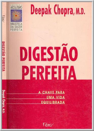 acc300f5415 SÚMULA DO LIVRO DE DEEPAK CHOPRA   DIGESTÃO PERFEITA ...