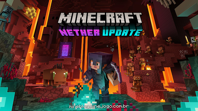 Minecraft: Nether Update (Atualização do Nether) - Java 1.16, Bedrock 1.16.0