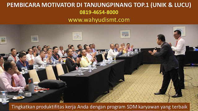 PEMBICARA MOTIVATOR di TANJUNGPINANG TOP.1,  Training Motivasi di TANJUNGPINANG, Softskill Training di TANJUNGPINANG, Seminar Motivasi di TANJUNGPINANG, Capacity Building di TANJUNGPINANG, Team Building di TANJUNGPINANG, Communication Skill di TANJUNGPINANG, Public Speaking di TANJUNGPINANG, Outbound di TANJUNGPINANG, Pembicara Seminar di TANJUNGPINANG