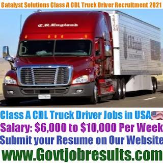 Catalyst Solutions Class A CDL Truck Driver Recruitment 2021-22