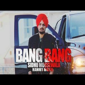 Bang Bang Lyrics - Sidhu Moose Wala | Hammy Music Song