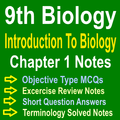 Introduction To Biology Chapter One Notes 9th Class Punjab Board In PDF