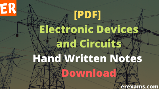 Electronic Devices and Circuits Handwritten Notes Pdf Free Download