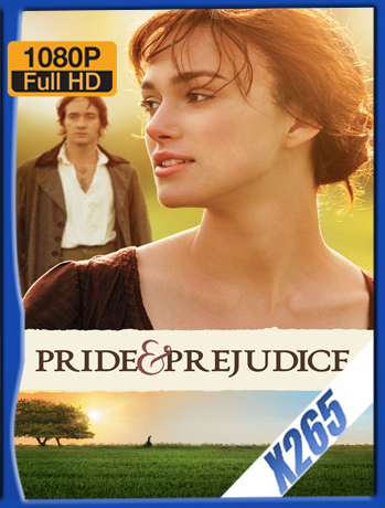 Pride And Prejudice [2005] 1080P Latino [X265_ChrisHD]