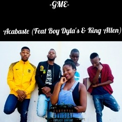 GME - Acabaste (feat Boy Dyla's & King Allen)