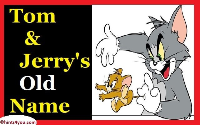 Tom and Jerry's Real Name: