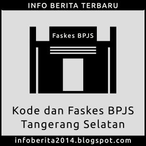Kode dan Faskes BPJS Kesehatan Tangerang Selatan (Tangsel)