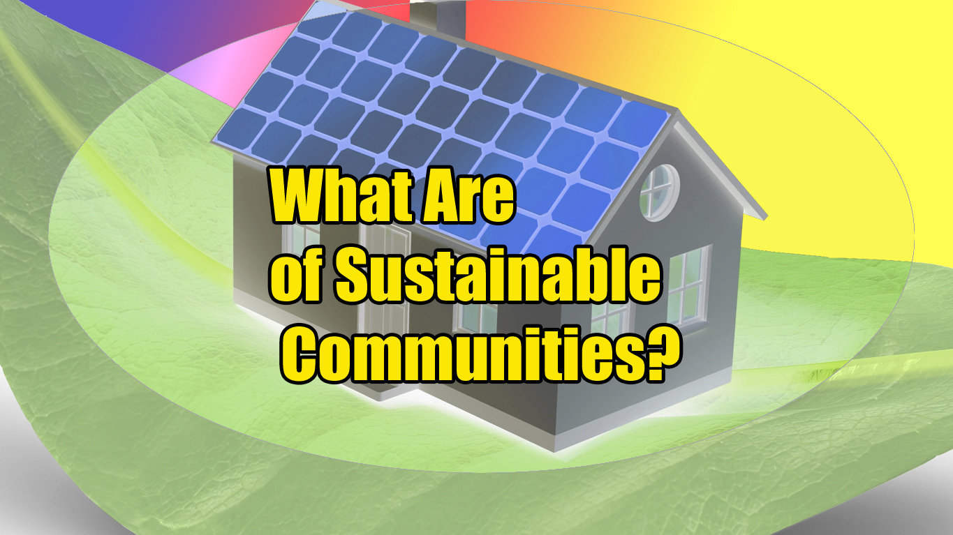 What Are Characteristics of Sustainable Communities?