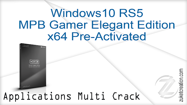 Windows10 RS5 MPB Gamer Elegant Edition x64 Pre-Activated