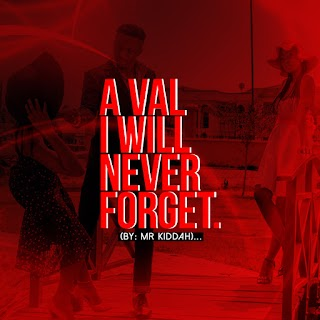 (SHORT STORY)  A VAL I WILL NEVER FORGET ( by mr kiddah)