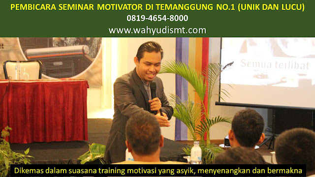 PEMBICARA SEMINAR MOTIVATOR DI TEMANGGUNG NO.1,  Training Motivasi di TEMANGGUNG, Softskill Training di TEMANGGUNG, Seminar Motivasi di TEMANGGUNG, Capacity Building di TEMANGGUNG, Team Building di TEMANGGUNG, Communication Skill di TEMANGGUNG, Public Speaking di TEMANGGUNG, Outbound di TEMANGGUNG, Pembicara Seminar di TEMANGGUNG